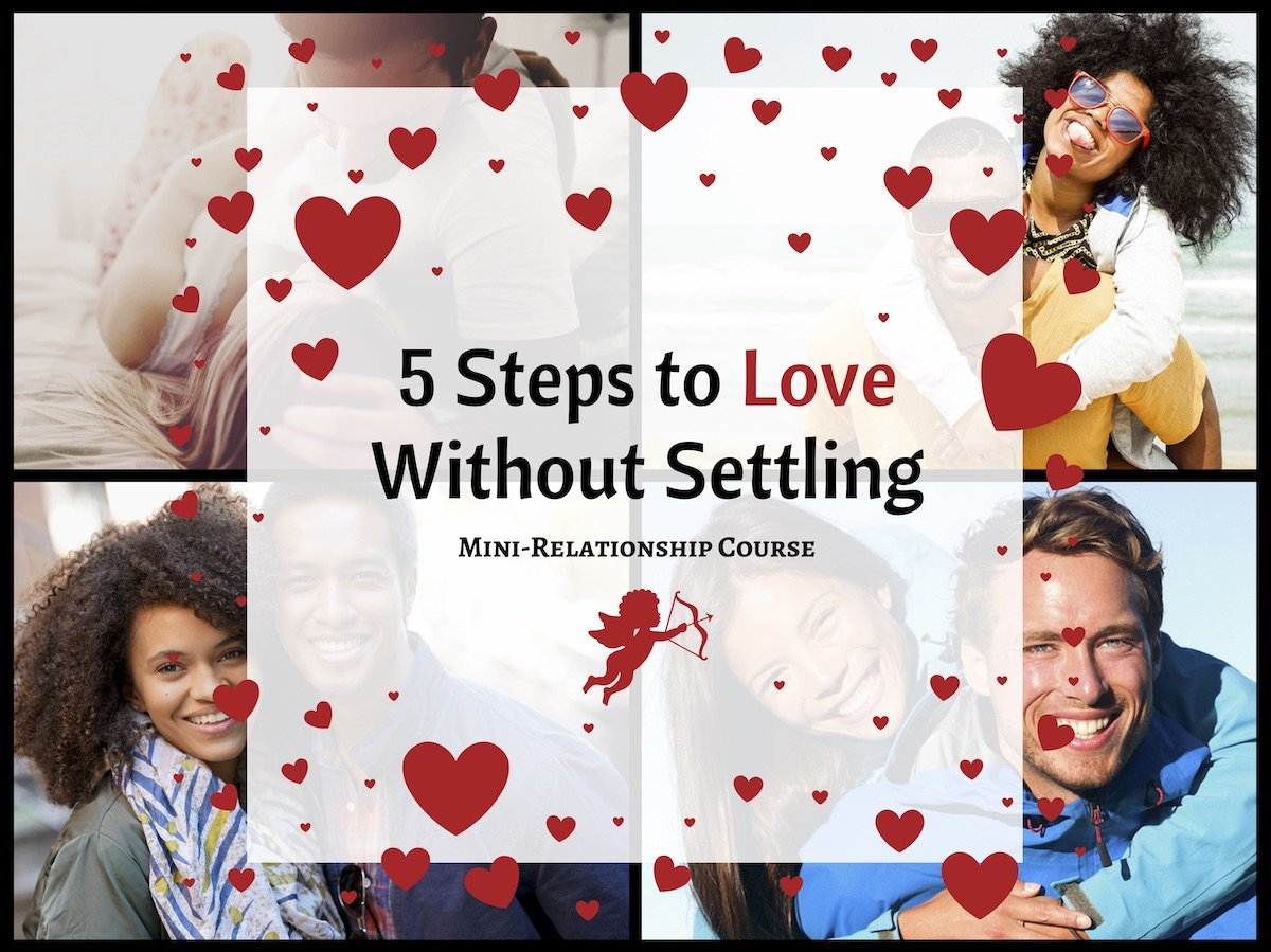 5 Steps to ❤ Love Without Settling